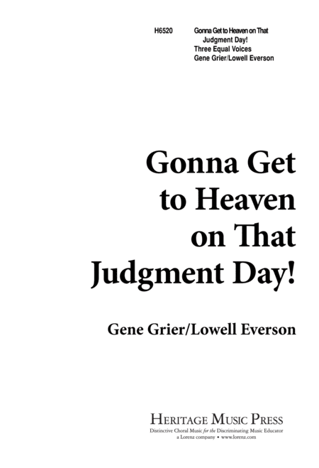 Gonna Get to Heaven on That Judgment Day