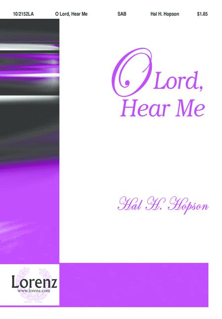 O Lord, Hear Me