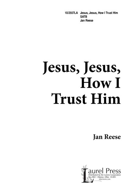 Jesus, Jesus, How I Trust Him