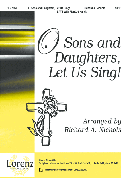 O Sons and Daughters, Let Us Sing!