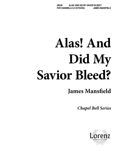 Alas, and Did My Savior Bleed