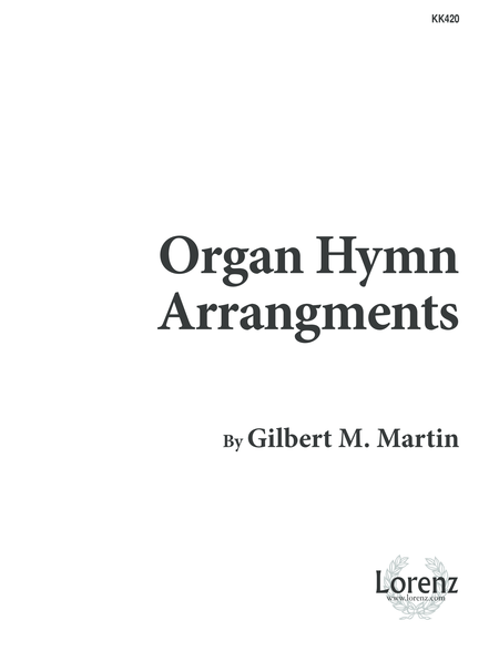 Organ Hymn Arrangements by Gilbert M. Martin