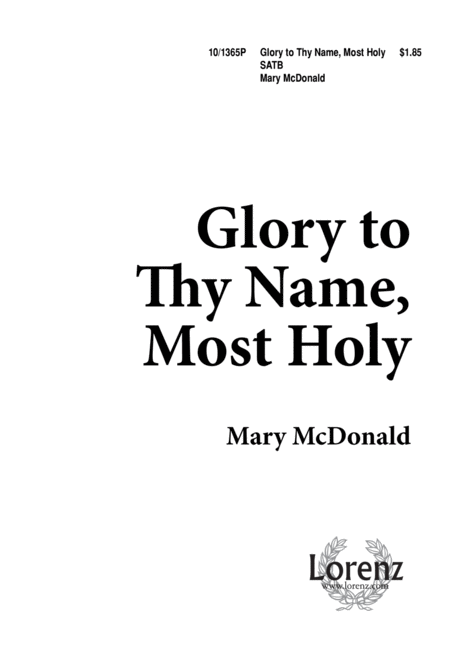 Glory to Thy Name Most Holy