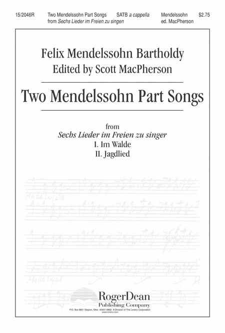 Two Mendelssohn Part Songs: 1. Im Walde 2. Jaglied