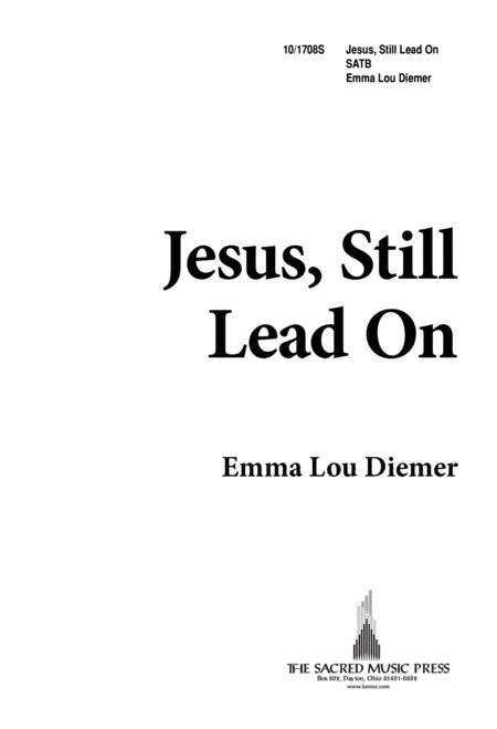 Jesus, Still Lead On