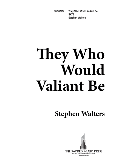 They Who Would Valiant Be