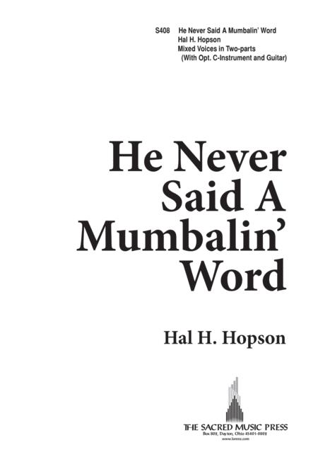 He Never Said a Mumbalin' Word - 2 part Mixed