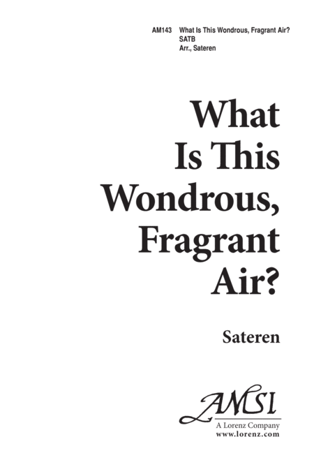 What is This Wondrous Fragrant Air?
