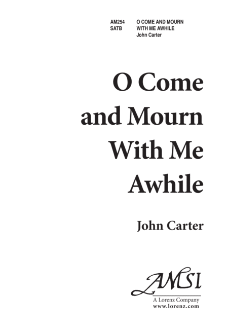 O Come and Mourn with Me Awhile