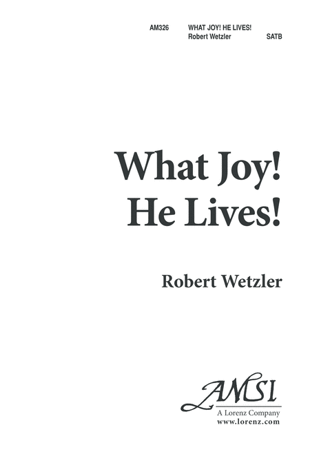 What Joy! He Lives!