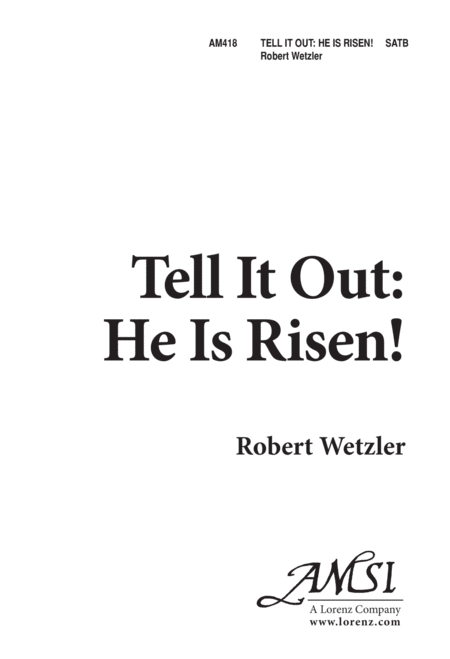 Tell It Out: He Is Risen!