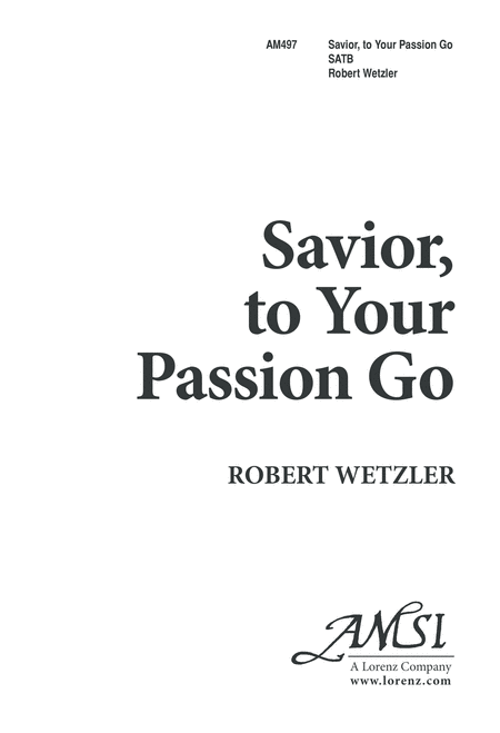 Savior, to Your Passion, Go