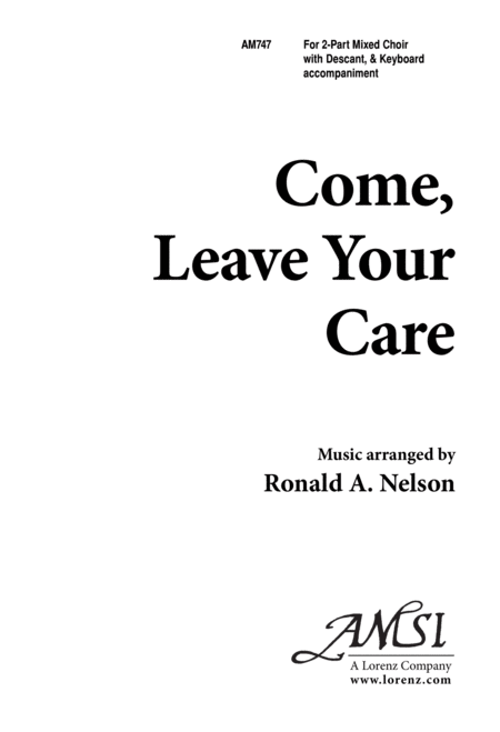Come, Leave Your Care