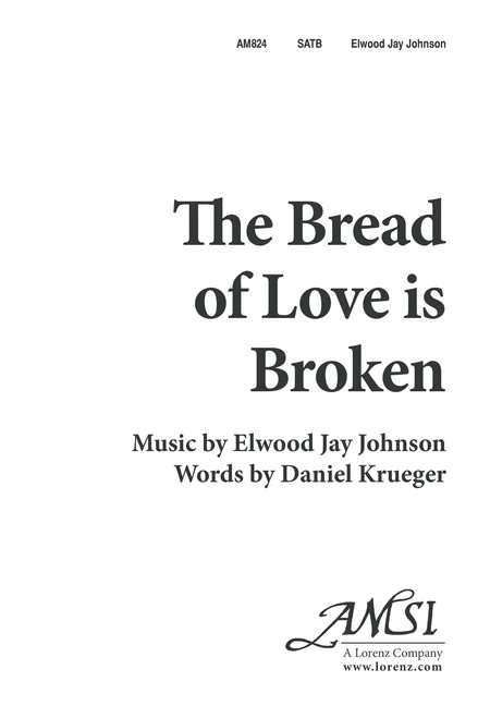 The Bread of Love Is Broken