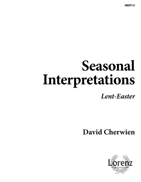 Seasonal Interpretations: Lent/Easter