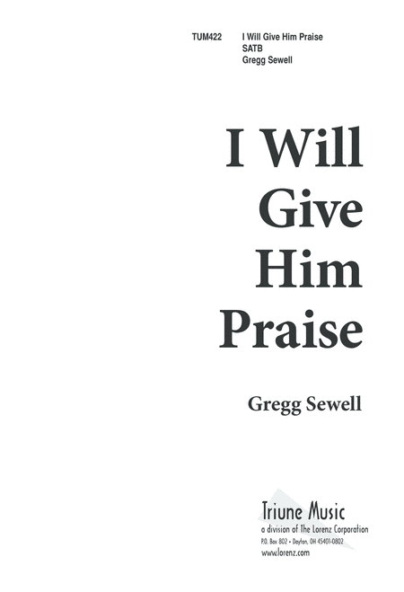 I Will Give Him Praise