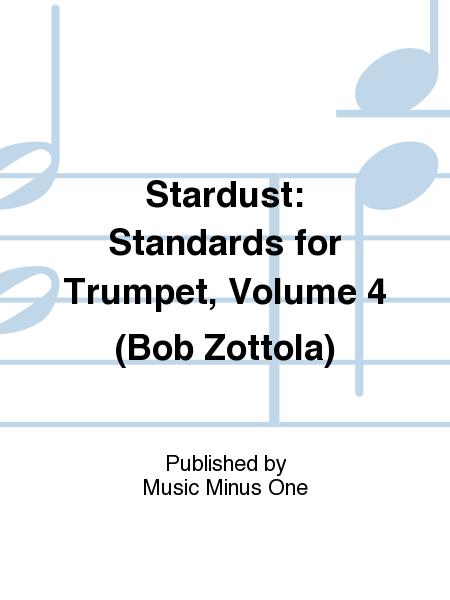 Stardust: Standards for Trumpet, Volume 4 (Bob Zottola)