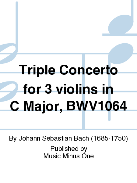 Johann Sebastian Bach: Triple Concerto for Three Violins in C Major, BWV 1064