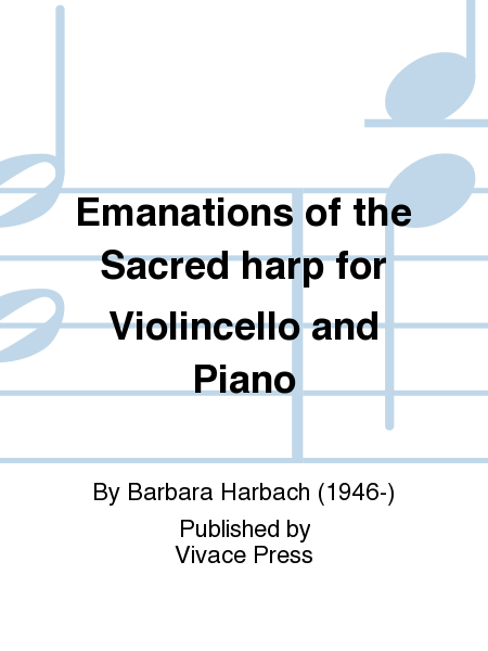 Emanations of the Sacred harp for Violincello and Piano