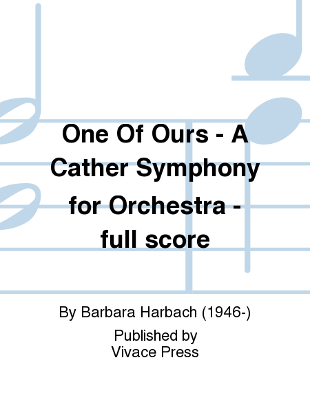One Of Ours - A Cather Symphony for Orchestra - full score