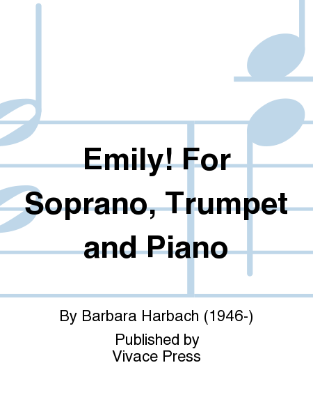 Emily! For Soprano, Trumpet and Piano