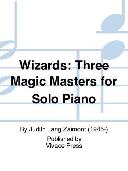 Wizards: Three Magic Masters for Solo Piano