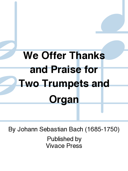 We Offer Thanks and Praise for Two Trumpets and Organ