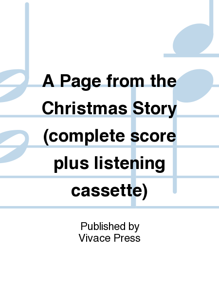 A Page from the Christmas Story (complete score plus listening cassette)