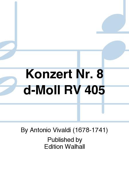 Konzert Nr. 8 d-Moll RV 405