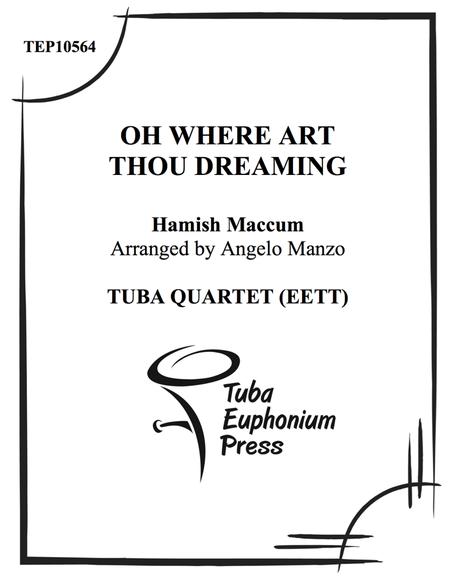 Oh Where Art Thou Dreaming