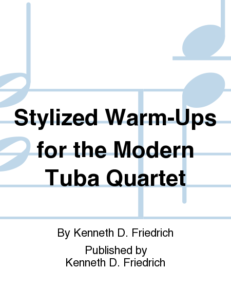 Stylized Warm-Ups for the Modern Tuba Quartet