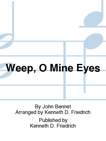 Weep, O Mine Eyes