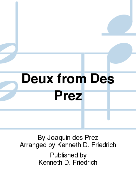 Deux from Des Prez