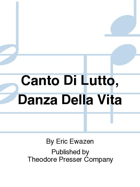 Canto Di Lutto, Danza Della Vita