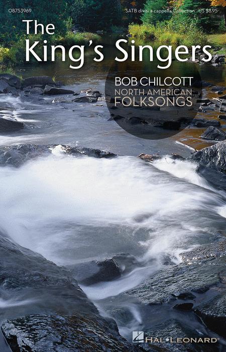 Bob Chilcott - North American Folksongs