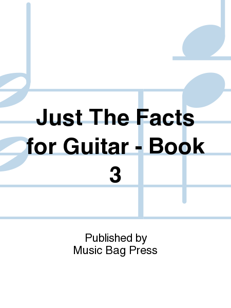 Just The Facts for Guitar - Book 3