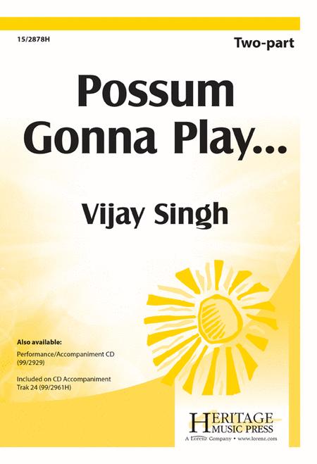 Possum Gonna Play...