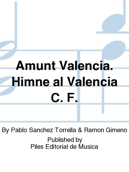 Amunt Valencia. Himne al Valencia C. F.