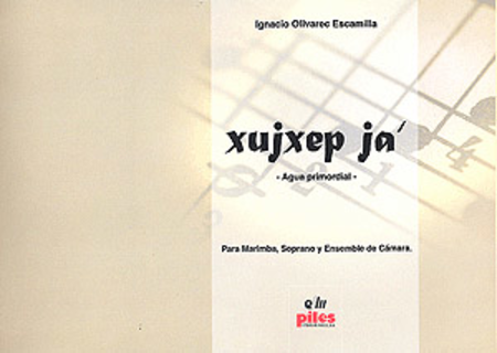 Xujxep Ja'. Agua Primordial Marimba, Soprano, Ensemble de Camara