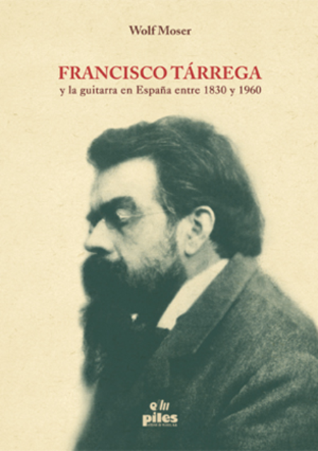 Francisco Tarrega y la Guitarra en Espana entre 1830 y 1960