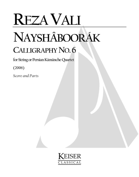 Nayshaboorak: Calligraphy No. 6 for String Quartet