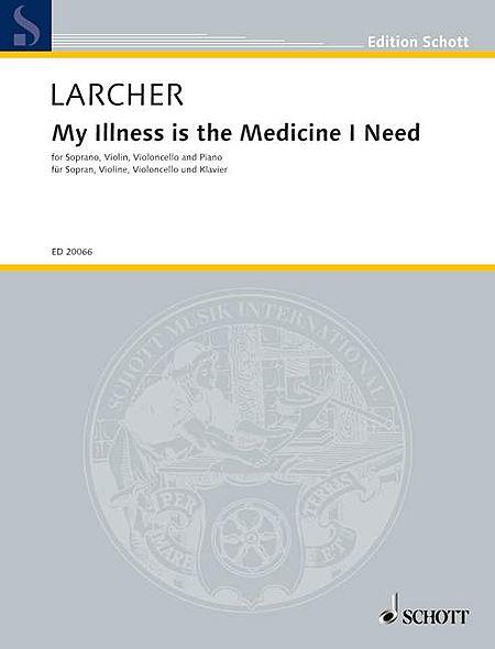 My Illness Is The Medicine I Need (score & Parts) Sop, Vln, Clo & Pno