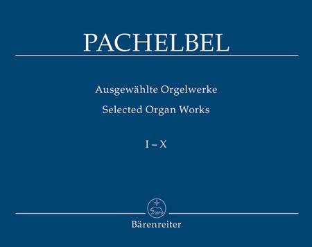 Ausgewahlte Orgelwerke, Band 1-10