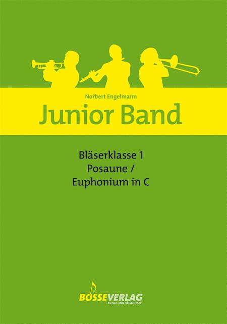 Junior Band Blaserklasse 1 for Trombone / Euphonium in C
