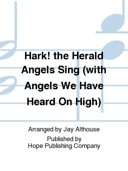 Hark! the Herald Angels Sing (with Angels We Have Heard On High)