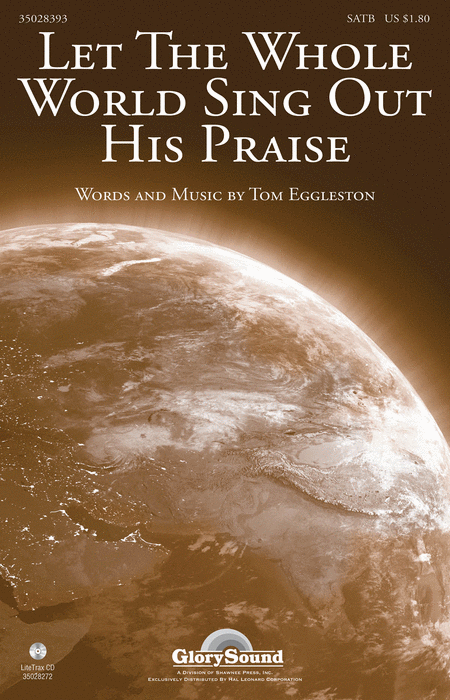 Let the Whole World Sing Out His Praise