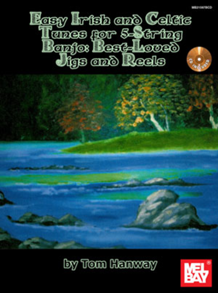 Easy Irish and Celtic Session Tunes for 5-string Banjo: Best-Loved Jigs and Reels