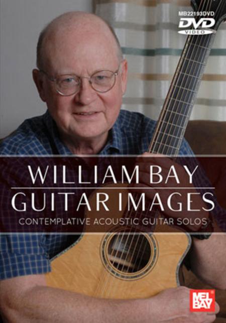 William Bay Guitar Images - Contemplative Acoustic Guitar Solos
