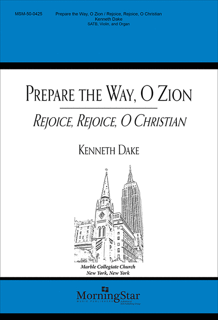 Prepare the Way, O Zion: Rejoice, Rejoice, O Christian