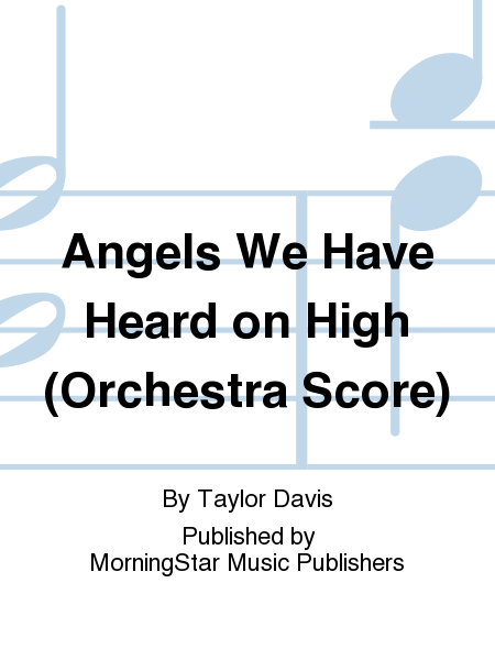 Angels We Have Heard on High (Orchestra Score)